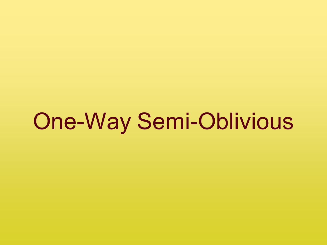 One-Way Semi-Oblivious