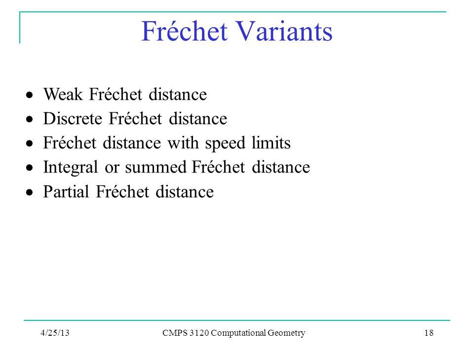 Fréchet Variants  Weak Fréchet distance  Discrete Fréchet distance  Fréchet distance with speed limits  Integral or summed Fréchet distance  Part