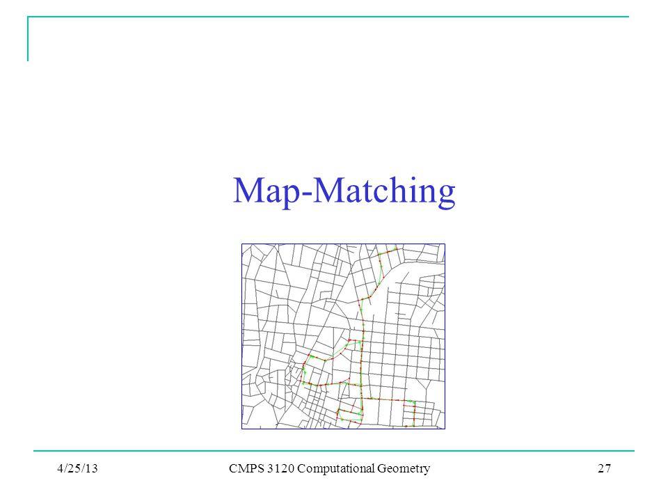 Map-Matching 4/25/13CMPS 3120 Computational Geometry27