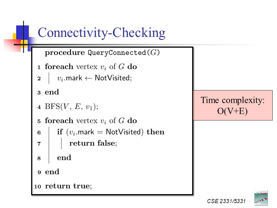 Connectivity-Checking CSE 2331/5331 Time complexity: O(V+E)