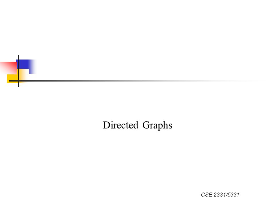 Directed Graphs CSE 2331/5331