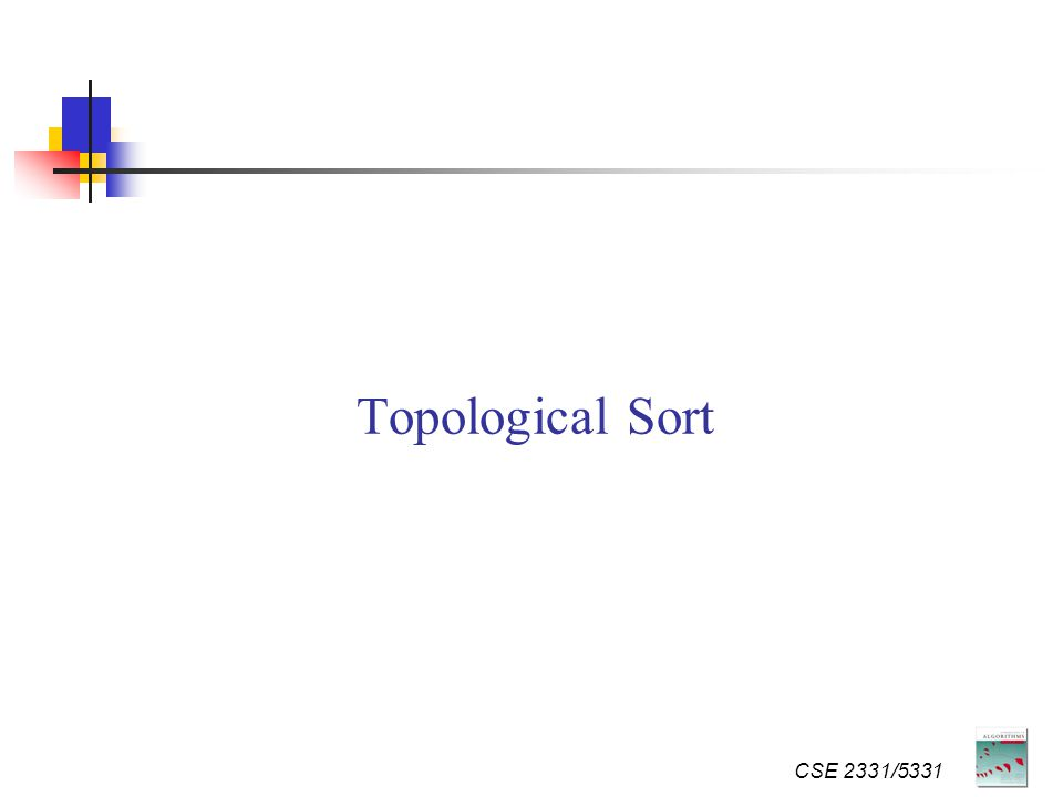Topological Sort CSE 2331/5331