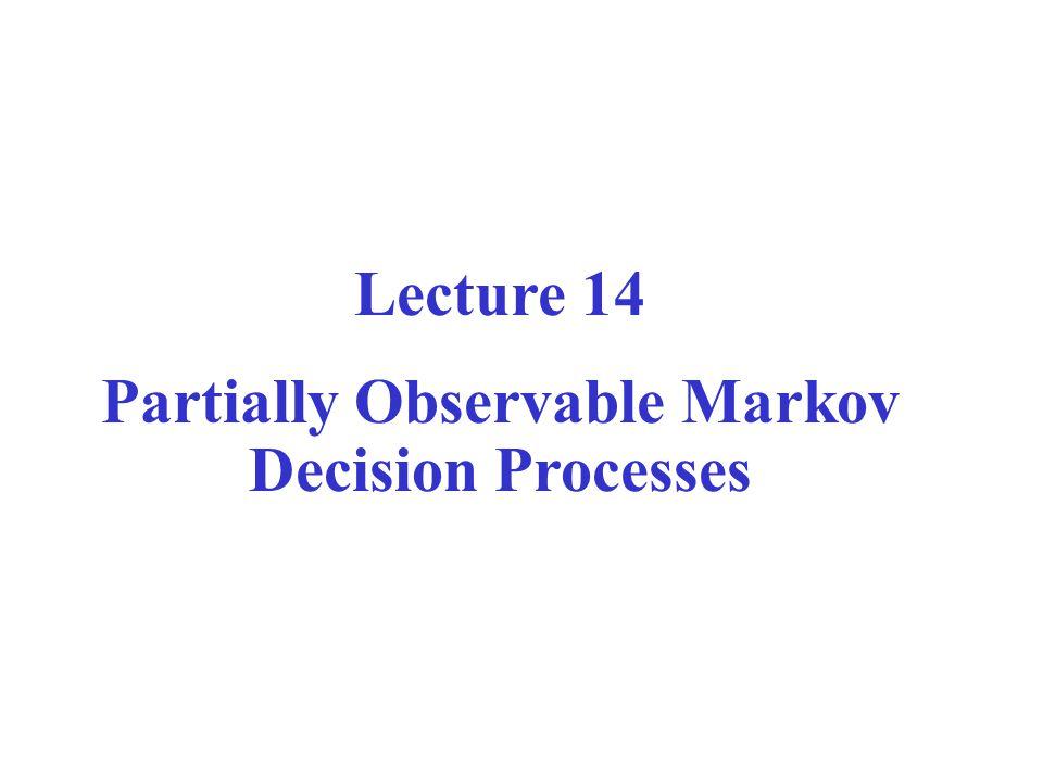Slide 2 Markov Models Markov Chains Hidden Markov Model Markov Decision Processes (MDPs) Partially Observable Markov Decision Processes (POMDPs)