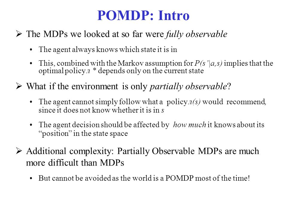 POMDP as MPD But how does one find the optimal policy π*(b).