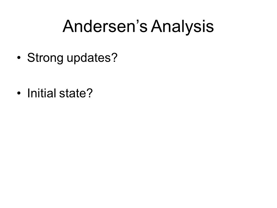 Andersen's Analysis Strong updates? Initial state?
