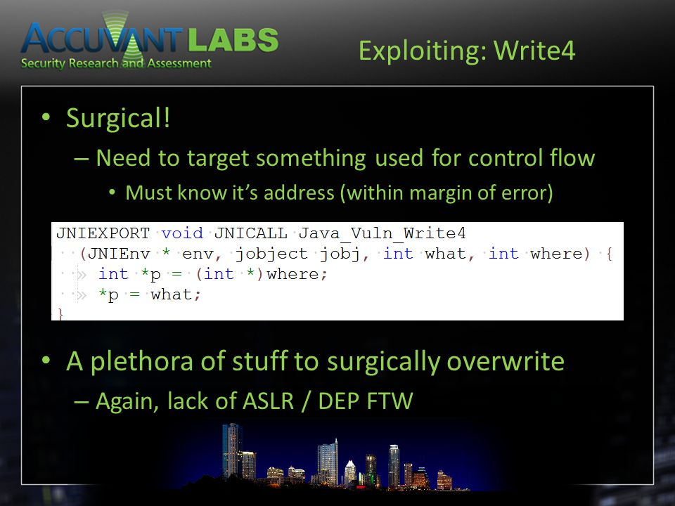 Exploiting: Write4 Surgical! – Need to target something used for control flow Must know it's address (within margin of error) A plethora of stuff to s