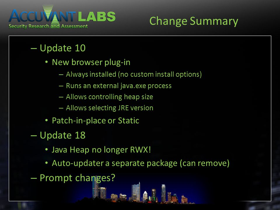 Change Summary – Update 10 New browser plug-in – Always installed (no custom install options) – Runs an external java.exe process – Allows controlling