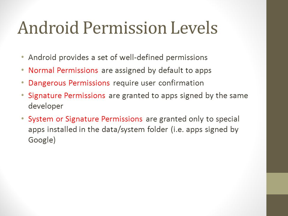 Permission example An app that wants to listen for incoming SMS has to declare in its manifest: <uses-permission android:name=android.permission.RECEIVE_SMS /> The RECEIVE_SMS is consider a dangerous permission and the apps have to request it
