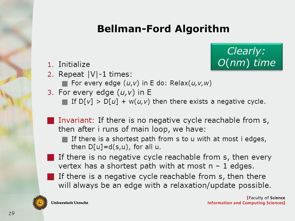 19 Bellman-Ford Algorithm 1. Initialize 2.