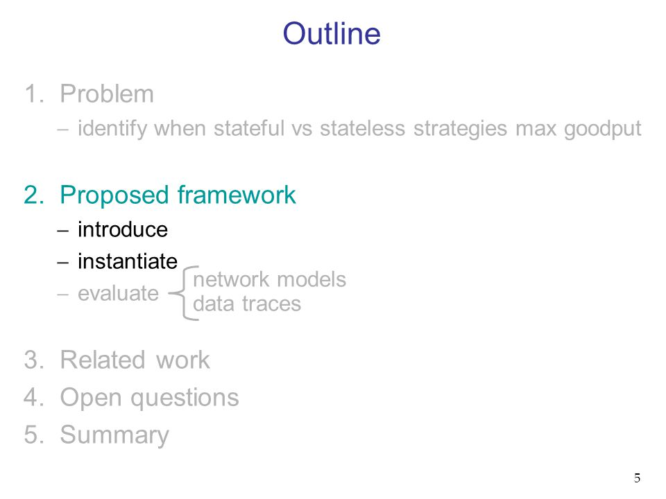 1. Problem  identify when stateful vs stateless strategies max goodput 2.