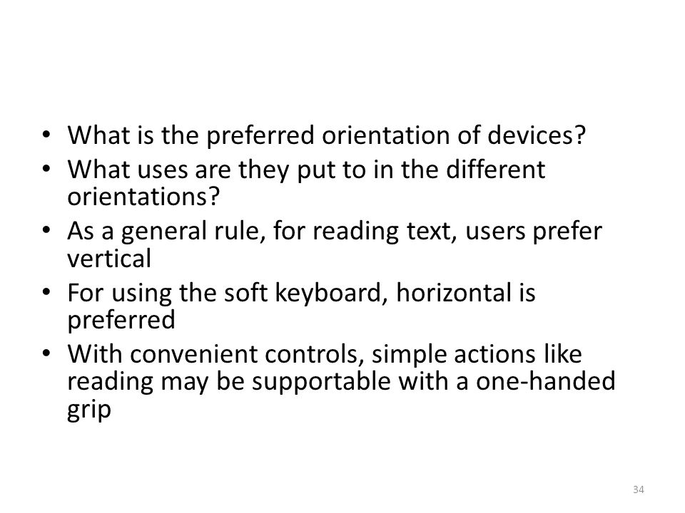 What is the preferred orientation of devices? What uses are they put to in the different orientations? As a general rule, for reading text, users pref