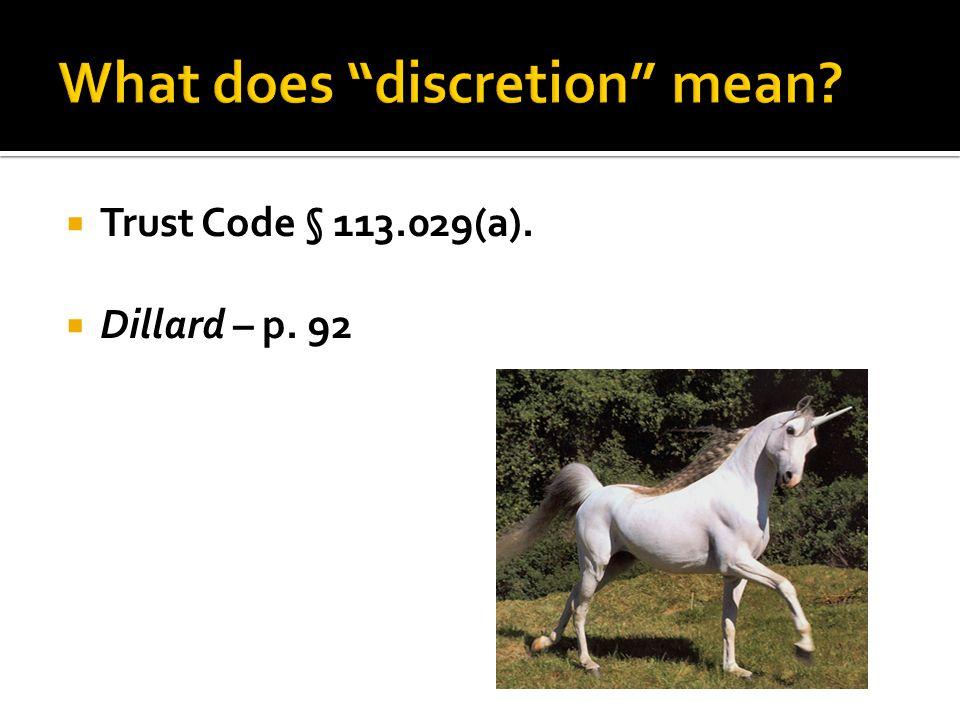  Trust Code § 113.029(a).  Dillard – p. 92