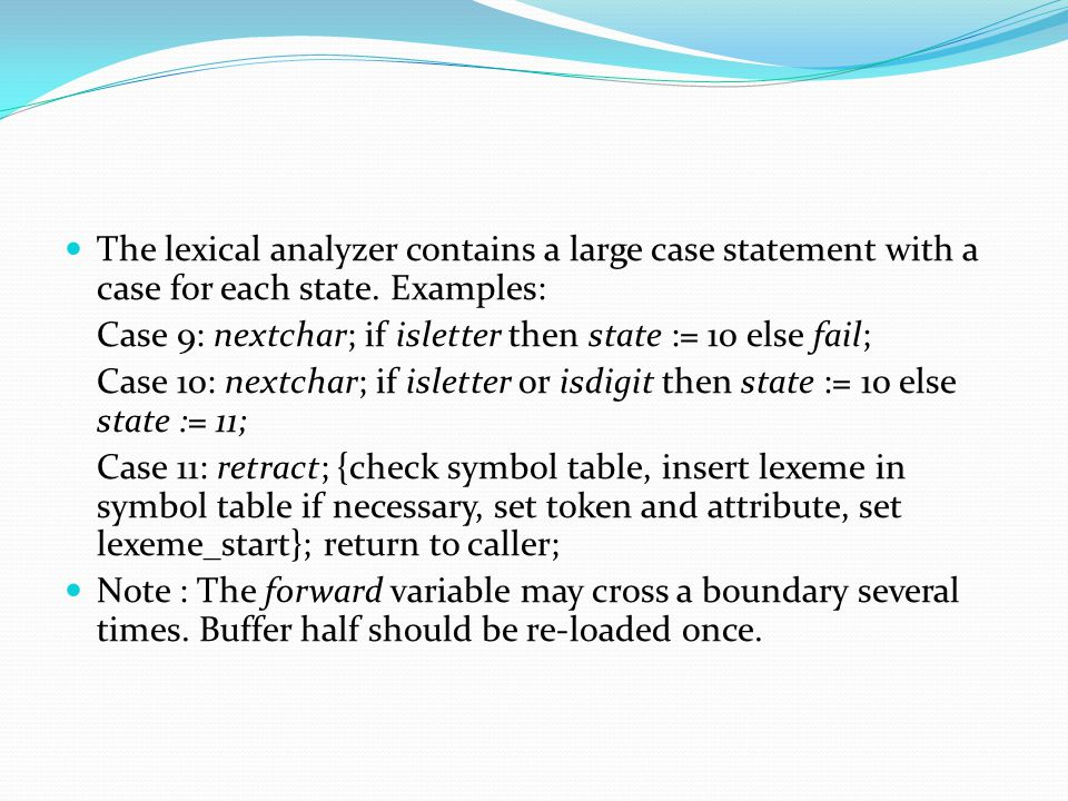 The lexical analyzer contains a large case statement with a case for each state.