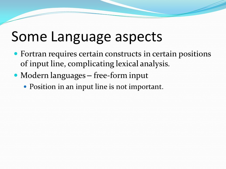 Some Language aspects Sometimes blanks are allowed within lexemes.