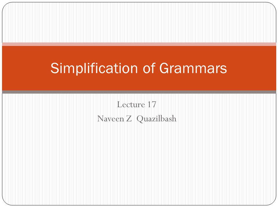 Grammar without unreachable variables: S  BS|B|E B  CB|C C  aC|a E  cE|c Ex: Determine its language!!