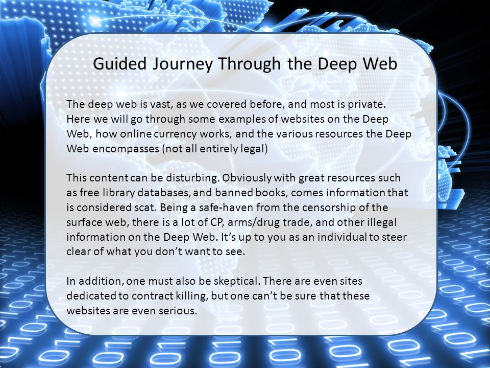 Guided Journey Through the Deep Web The deep web is vast, as we covered before, and most is private. Here we will go through some examples of websites