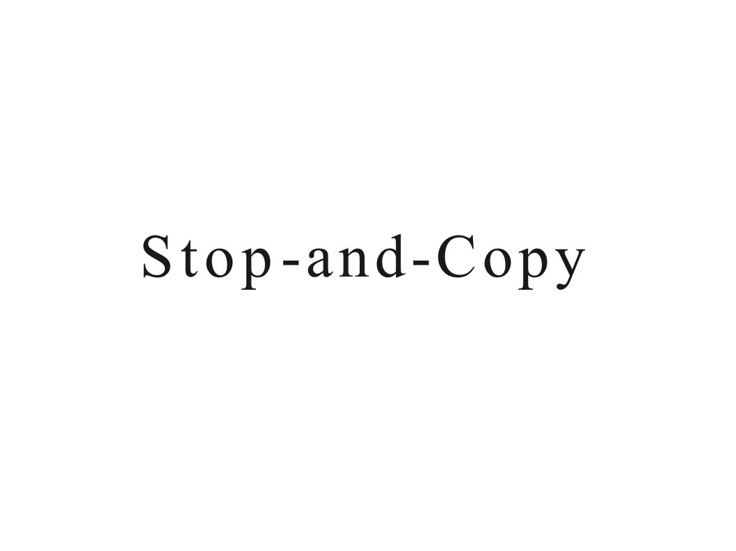 Stop-and-Copy