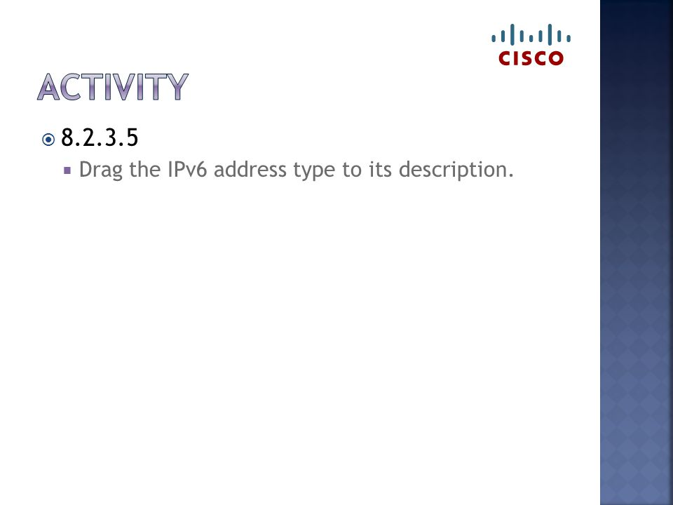  8.2.3.5  Drag the IPv6 address type to its description.