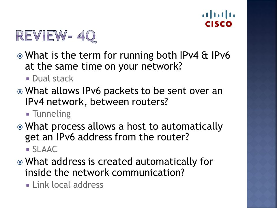 What is the term for running both IPv4 & IPv6 at the same time on your network.