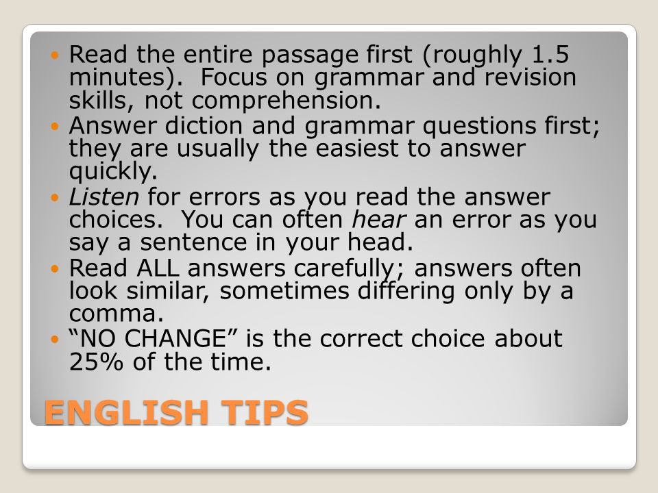 ENGLISH TIPS Read the entire passage first (roughly 1.5 minutes).