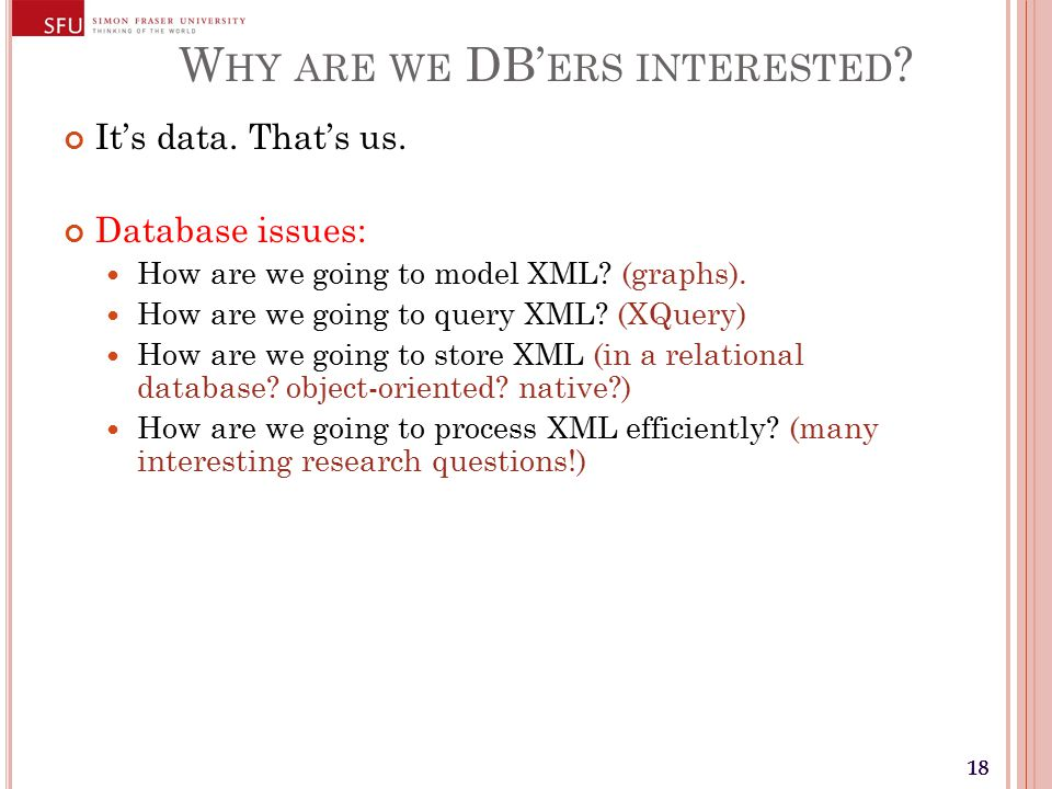 18 W HY ARE WE DB' ERS INTERESTED . It's data. That's us.