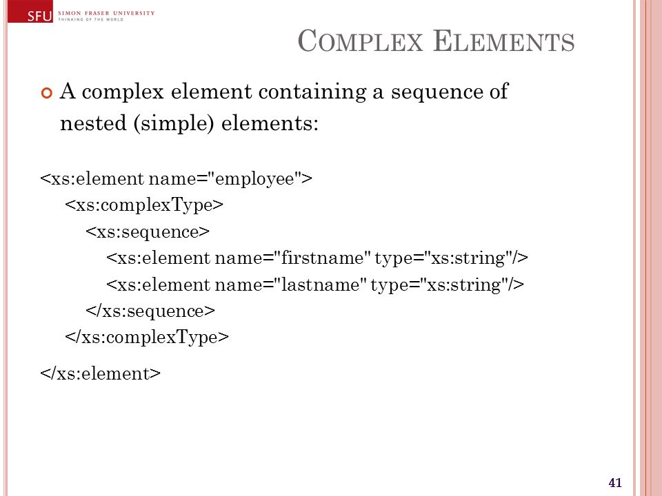 41 C OMPLEX E LEMENTS A complex element containing a sequence of nested (simple) elements: