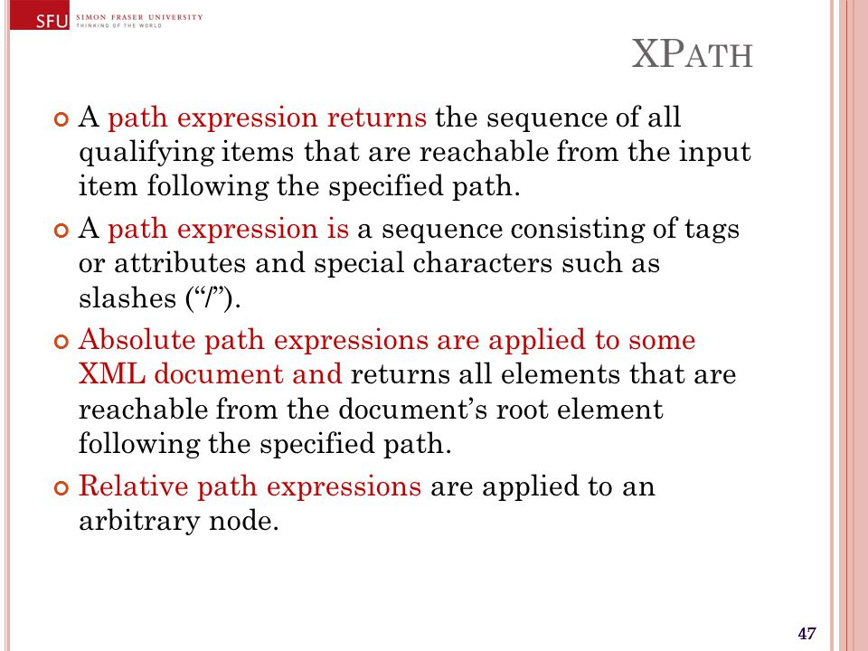 47 XP ATH A path expression returns the sequence of all qualifying items that are reachable from the input item following the specified path.