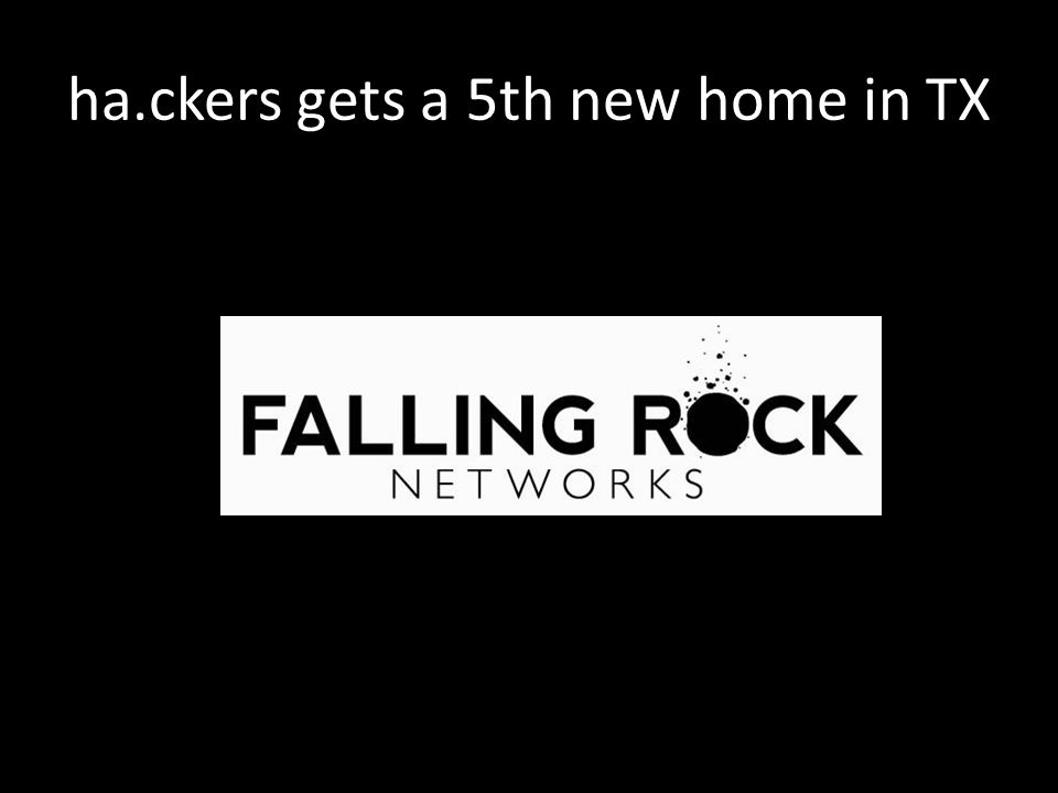 ha.ckers gets a 5th new home in TX