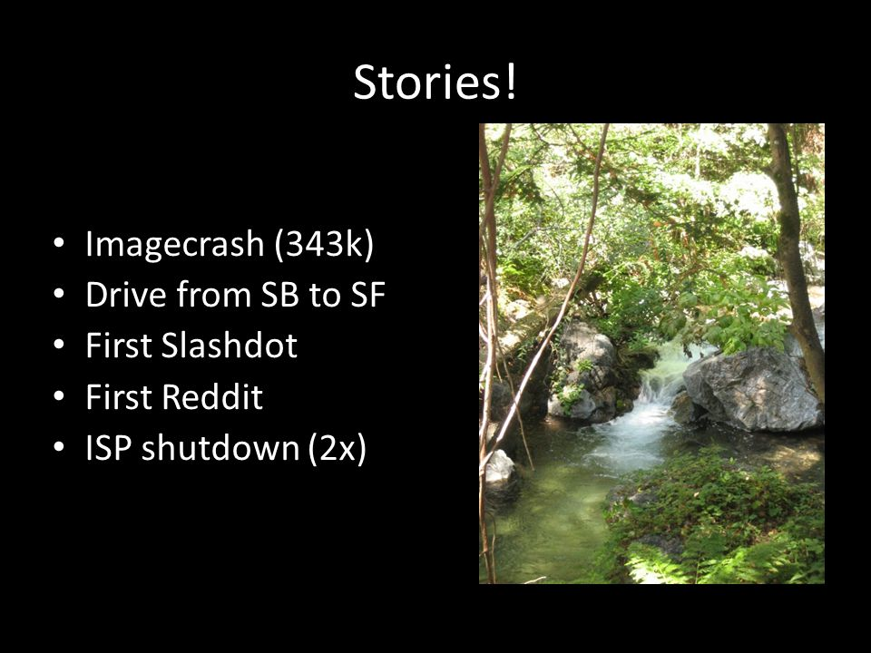 Stories! Imagecrash (343k) Drive from SB to SF First Slashdot First Reddit ISP shutdown (2x)