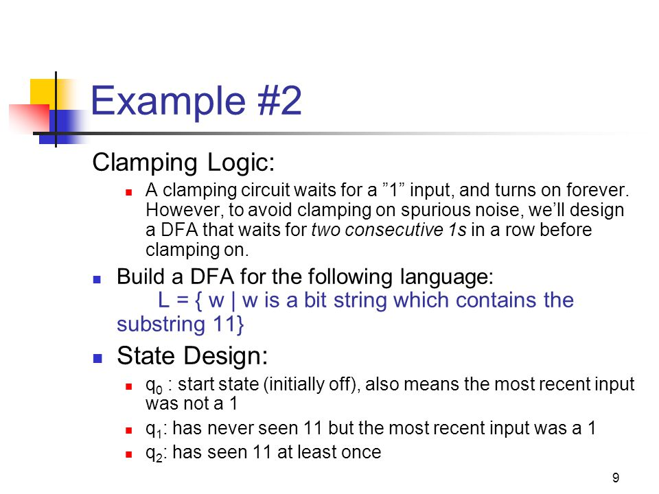 9 Example #2 Clamping Logic: A clamping circuit waits for a 1 input, and turns on forever.