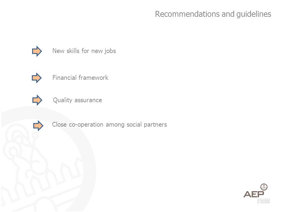 Recommendations and guidelines New skills for new jobs Financial framework Quality assurance Close co-operation among social partners