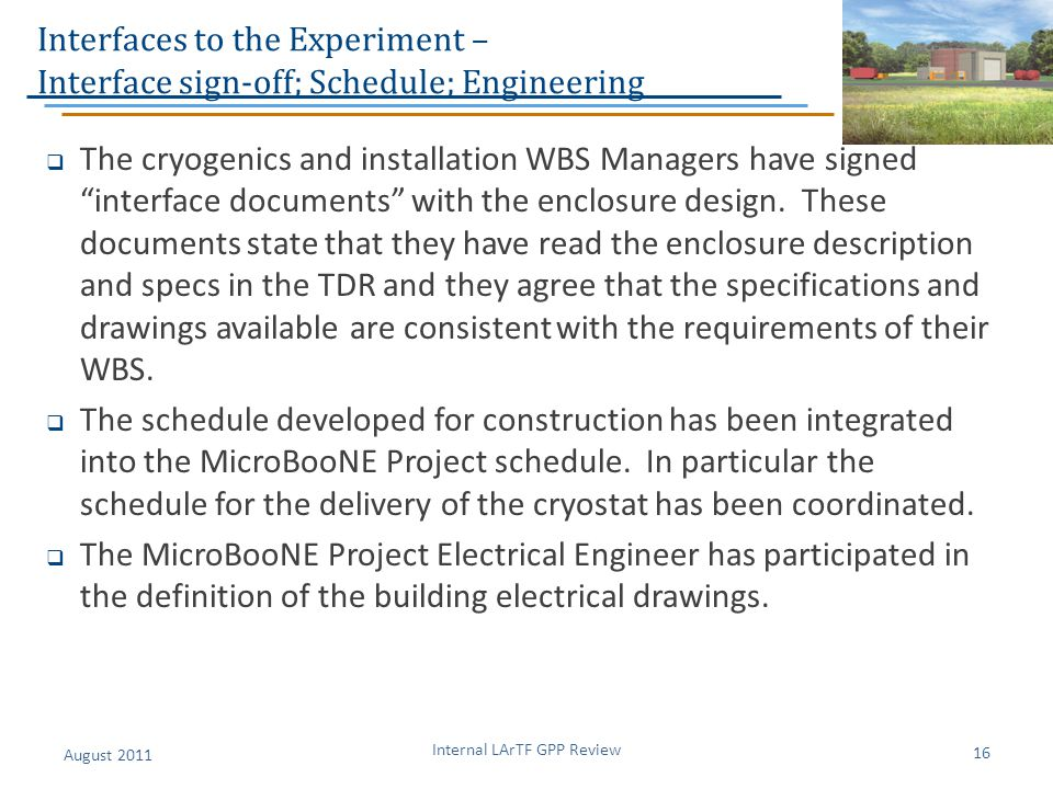 "Interfaces to the Experiment – Interface sign-off; Schedule; Engineering  The cryogenics and installation WBS Managers have signed ""interface documen"