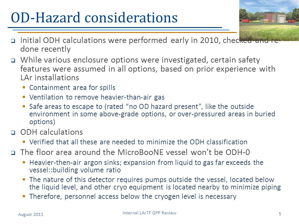 OD-Hazard considerations  Initial ODH calculations were performed early in 2010, checked and re- done recently  While various enclosure options were