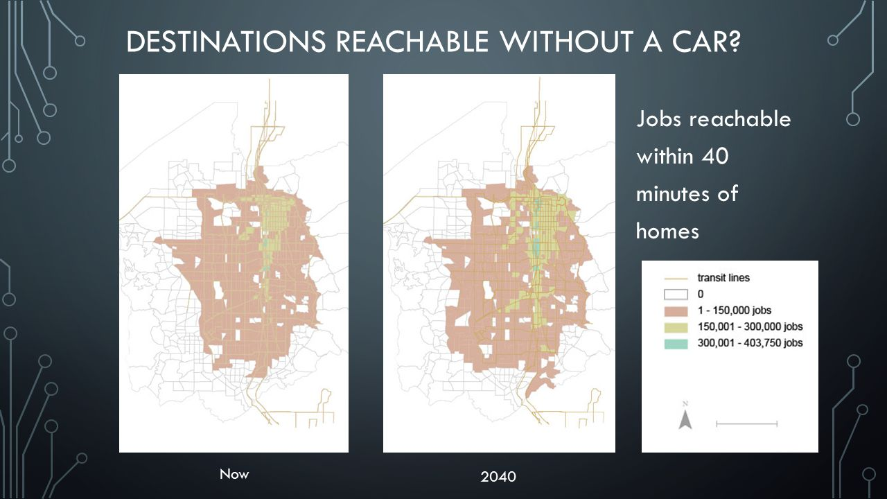DESTINATIONS REACHABLE WITHOUT A CAR? Now 2040 Jobs reachable within 40 minutes of homes