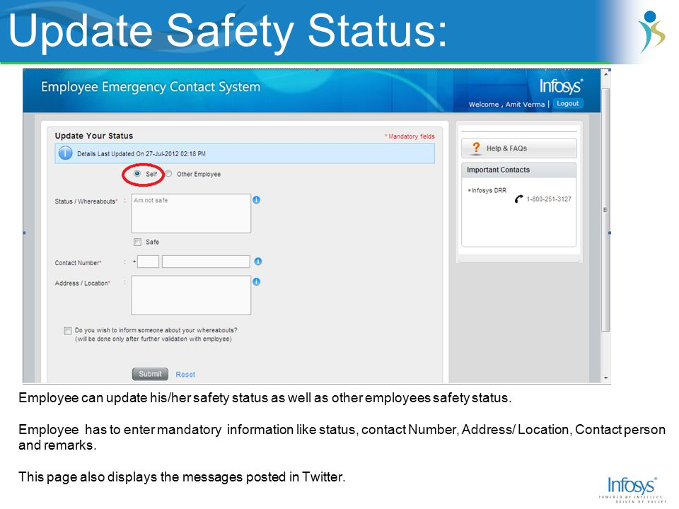 Employee can update his/her safety status as well as other employees safety status.