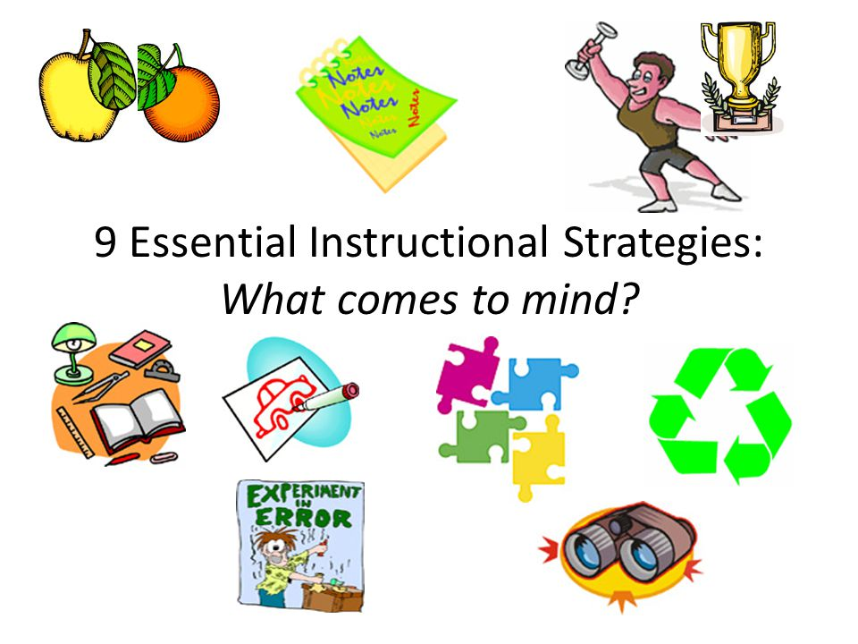 9 Essential Instructional Strategies: What comes to mind