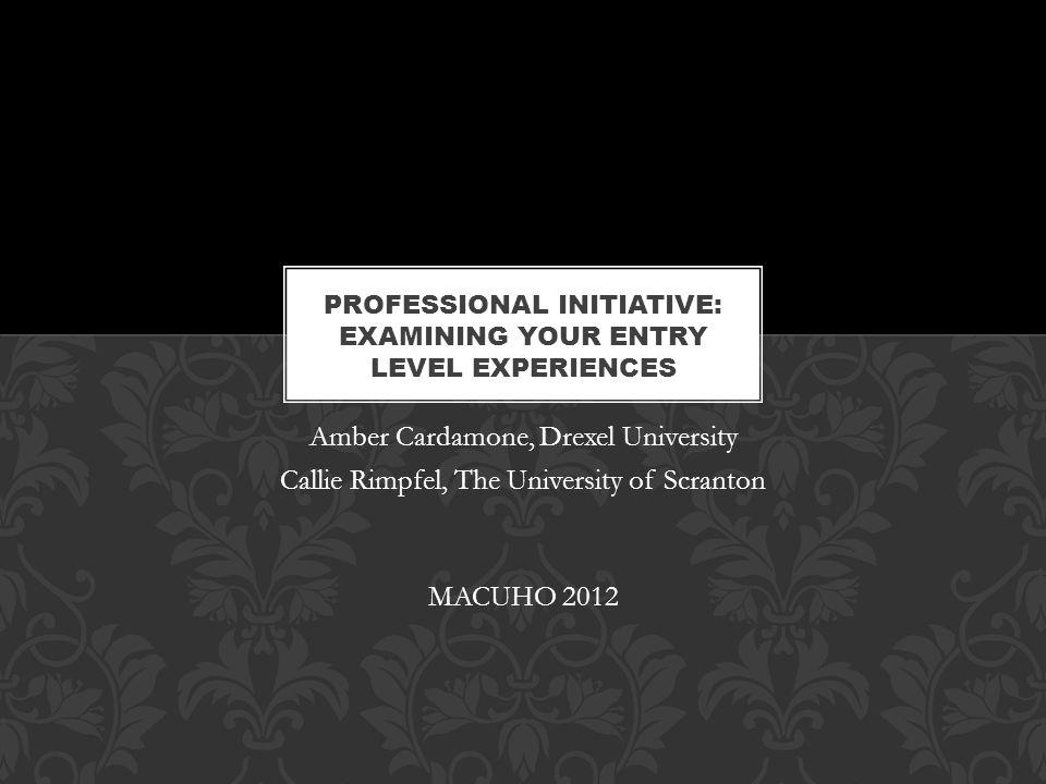 Amber Cardamone, Drexel University Callie Rimpfel, The University of Scranton MACUHO 2012