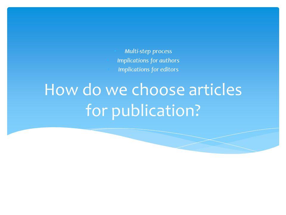 Manuscript submission system + 1 manuscript coordinator + 2 editors + 2 peer reviewers