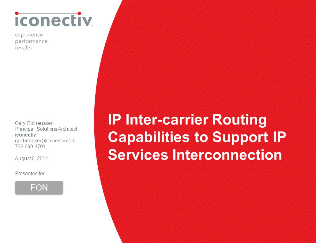 1 IP Inter-carrier Routing Capabilities to Support IP Services Interconnection Gary Richenaker Principal Solutions Architect iconectiv grichenaker@ico