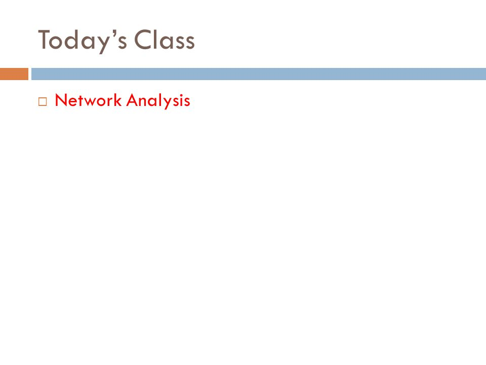 Today's Class  Network Analysis
