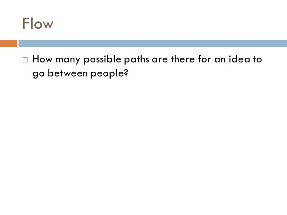 Flow  How many possible paths are there for an idea to go between people