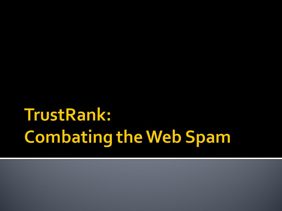 Spamming:  Any deliberate action to boost a web page's position in search engine results, incommensurate with page's real value  Spam:  Web pages that are the result of spamming  This is a very broad definition  SEO industry might disagree.