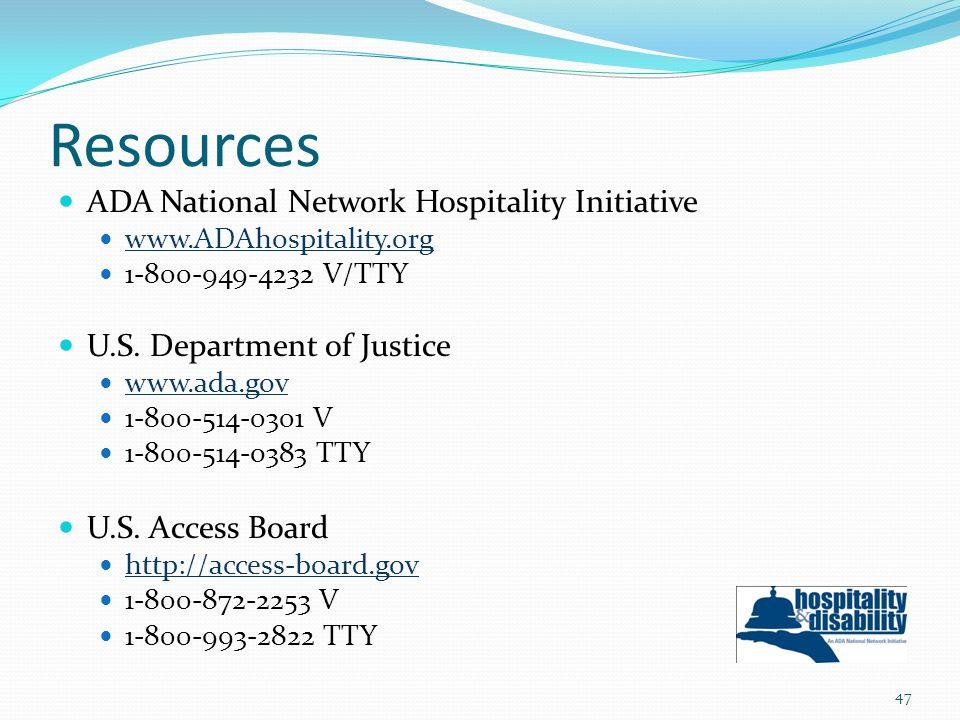 Resources ADA National Network Hospitality Initiative www.ADAhospitality.org 1-800-949-4232 V/TTY U.S.
