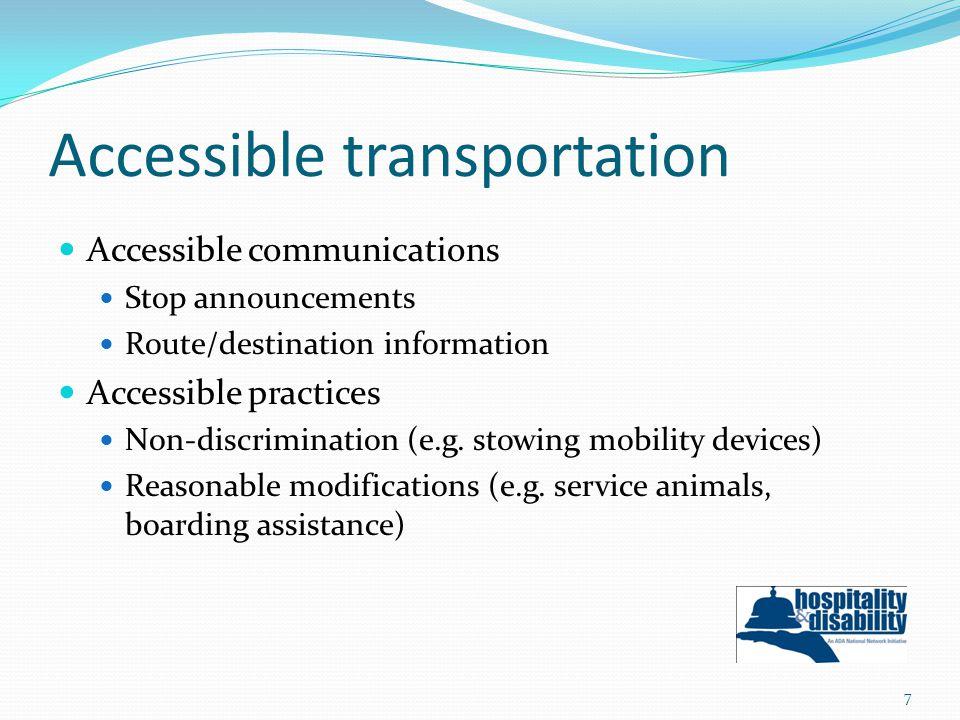 Accessible transportation Accessible communications Stop announcements Route/destination information Accessible practices Non-discrimination (e.g.