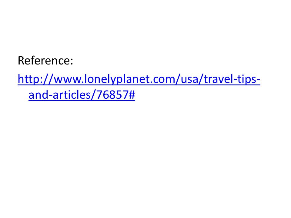 Reference: http://www.lonelyplanet.com/usa/travel-tips- and-articles/76857#