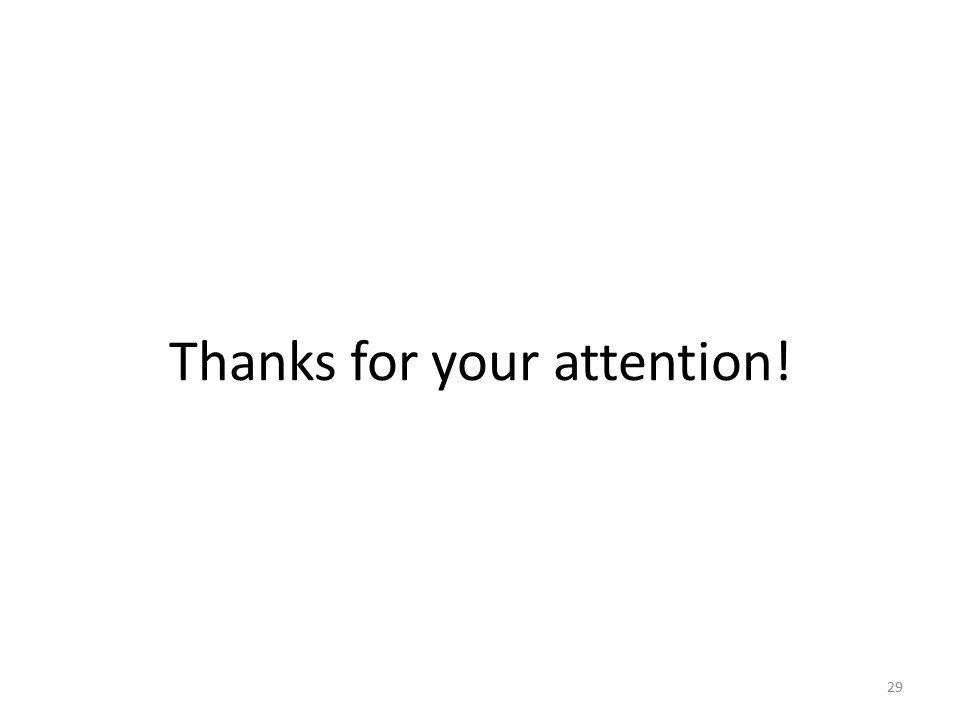 Thanks for your attention! 29