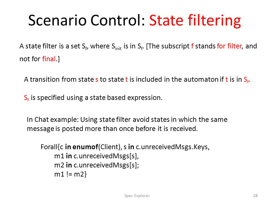 Scenario Control: State filtering A state filter is a set S f, where S init is in S f.