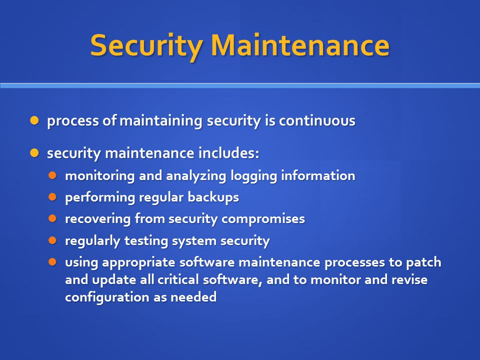 Security Maintenance process of maintaining security is continuous process of maintaining security is continuous security maintenance includes: securi
