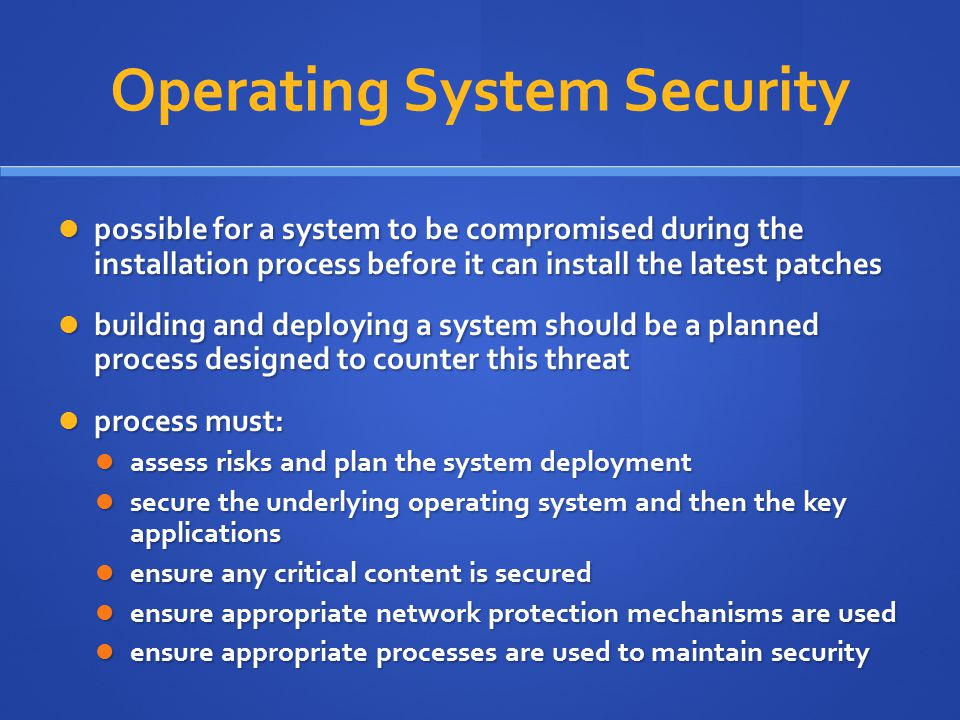 Windows Vulnerabilities Windows, like all O/S's, has security bugs Windows, like all O/S's, has security bugs and bugs have been exploited by attackers to compromise customer operating systems and bugs have been exploited by attackers to compromise customer operating systems Microsoft now uses process improvement called the Security Development Lifecycle Microsoft now uses process improvement called the Security Development Lifecycle net effect approx 50% reduction in bugs net effect approx 50% reduction in bugs Windows Vista used SDL start to finish Windows Vista used SDL start to finish IIS v6 (in Windows Server 2003) had only 3 vulnerabilities in 4 years, none critical IIS v6 (in Windows Server 2003) had only 3 vulnerabilities in 4 years, none critical