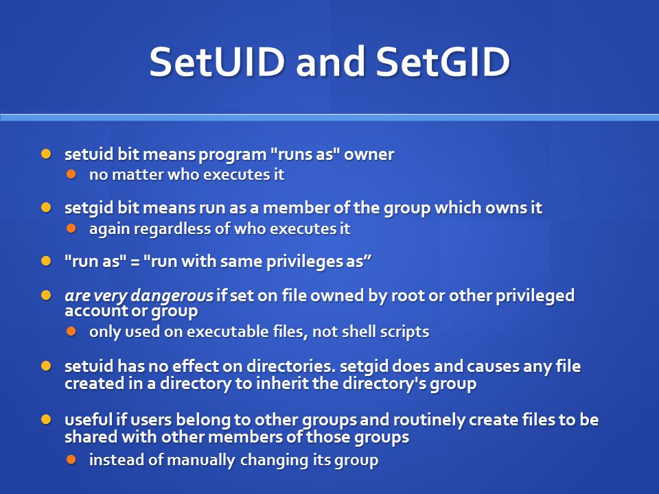 SetUID and SetGID setuid bit means program